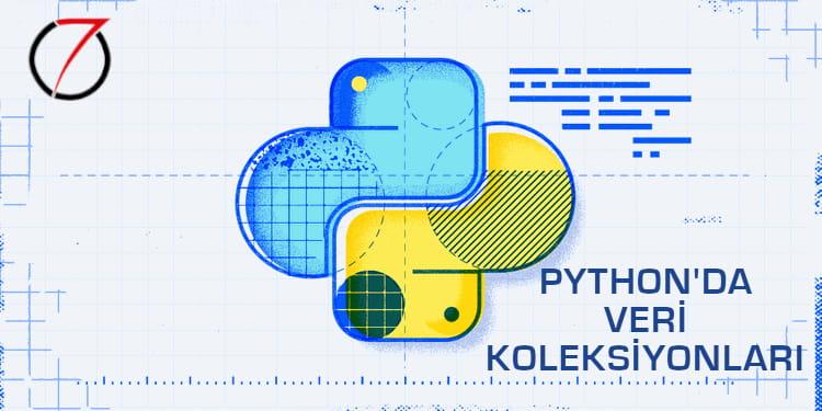 6- Python'da Veri Koleksiyonları – Listeler