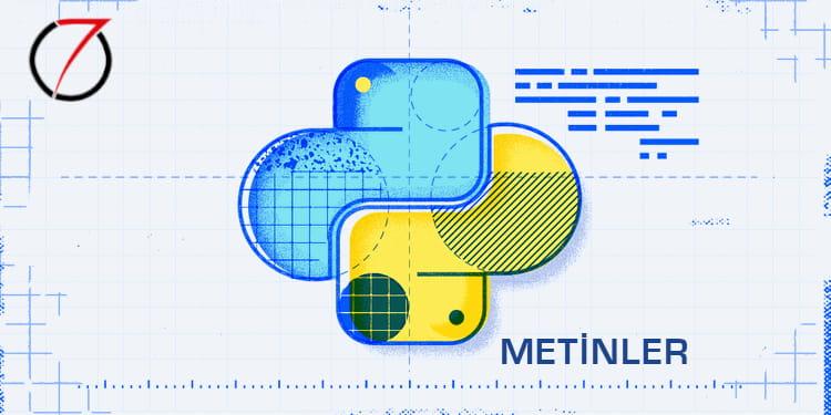12- Python'da Metinler – Karakter Dizileri